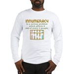 Innumeracy Long Sleeve T-Shirt