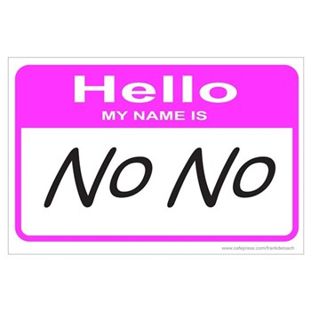 HELLO MY NAME IS NO Poster