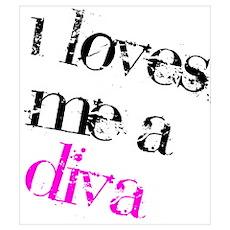 I Loves Me A Diva Poster