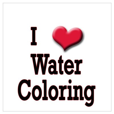 I Love (Heart) Water Coloring Poster
