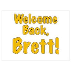 Welcome Back Brett Poster