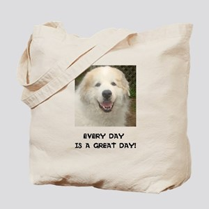 Every Day is a Great Day! Tote Bag