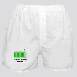 Sarcastic Comment Loading Boxer Shorts