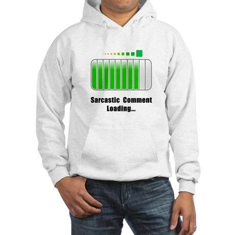 Sarcastic Comment Loading Hooded Sweatshirt