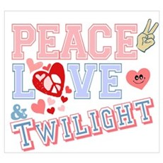 Peace Love Twilight Poster