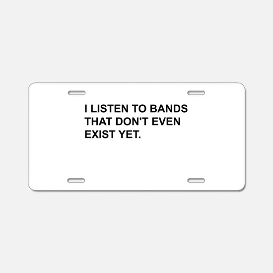 Bands Don't Exist Aluminum License Plate