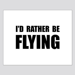 Rather Be Flying Small Poster
