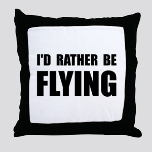 Rather Be Flying Throw Pillow