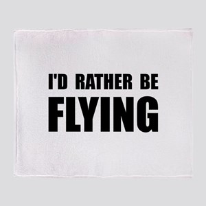 Rather Be Flying Throw Blanket