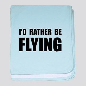 Rather Be Flying baby blanket