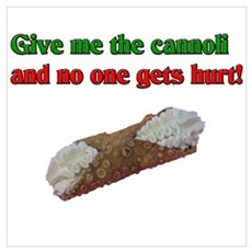 Give me the cannoli and no one gets hurt! Framed P Poster