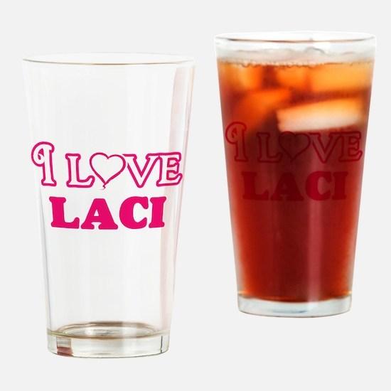 I Love Laci Drinking Glass
