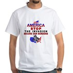 Immigrant Stop The Invasion White T-Shirt