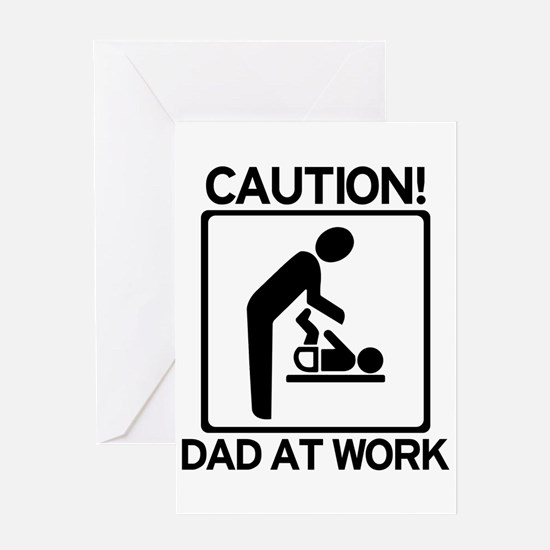 Caution! Dad at Work! Baby Di Greeting Card