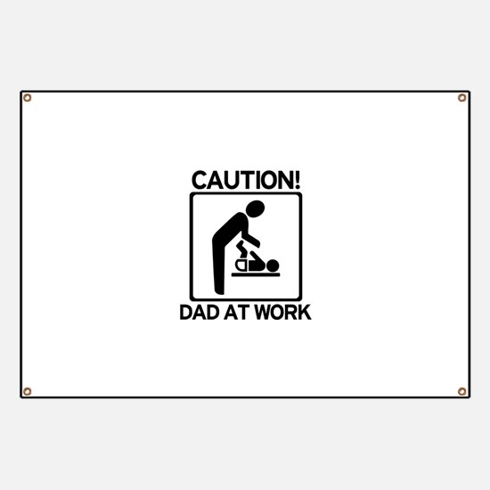 Caution! Dad at Work! Baby Di Banner