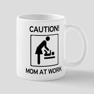 Caution Mom at Work! Baby tim Mug