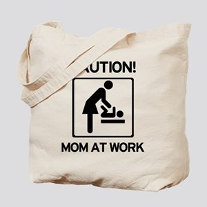 Caution Mom at Work! Baby tim Tote Bag
