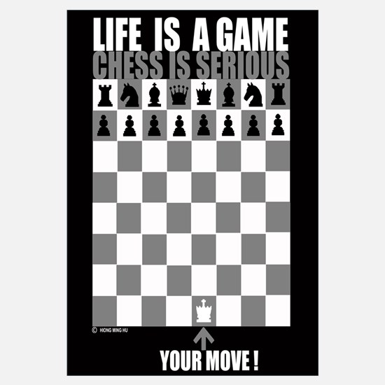 Life is a game, chess is seri