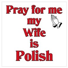 Pray for me my wife is Polish Framed Print