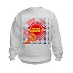 never giveup Kids Sweatshirt