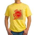 never giveup Yellow T-Shirt