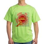 never giveup Green T-Shirt