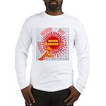 never giveup Long Sleeve T-Shirt
