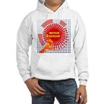 never giveup Hooded Sweatshirt