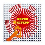 never giveup Tile Coaster