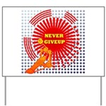 never giveup Yard Sign