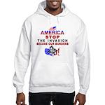 Stop The Invasion Hooded Sweatshirt