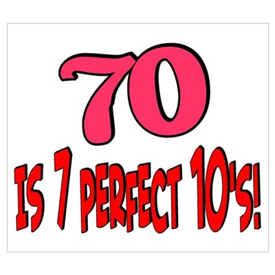 70 is 7 perfect 10's Poster
