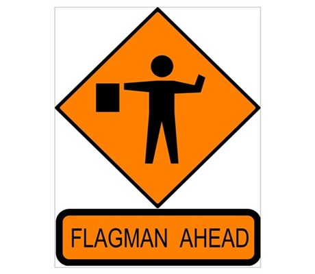 Flagman Ahead Sign Poster