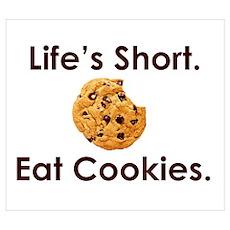 Life's Short. Eat Cookies. Poster
