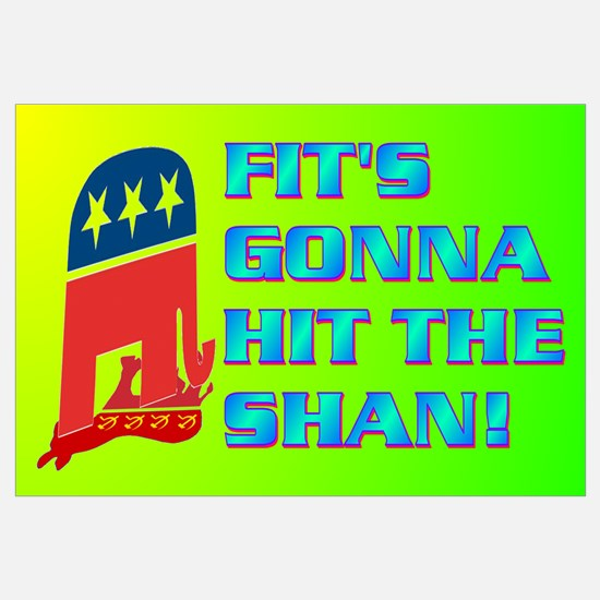 FIT'S GONNA HIT THE SHAN!