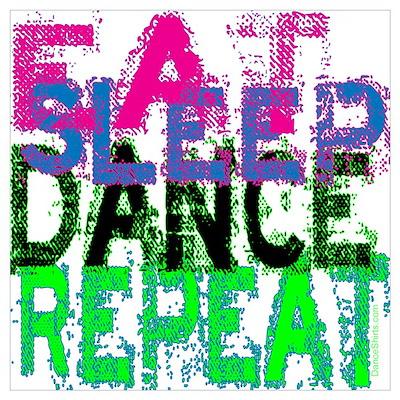 Eat Sleep Dance Repeat Poster