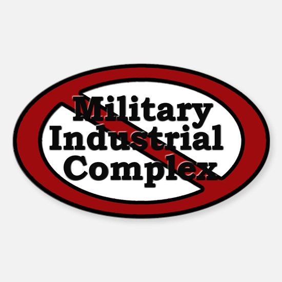 Anti Military Industrial Complex - Sticker (Oval)