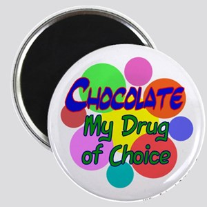 'Chocolate My Drug of Choice' Magnet