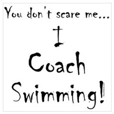 You don't scare me...Swimming Poster