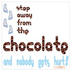 Step Away from the Chocolate Poster