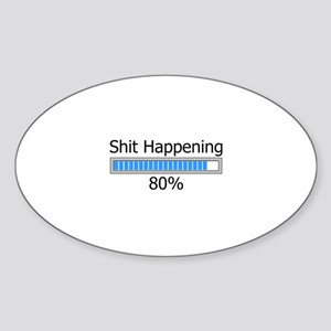 Shit Happening Progress Bar Sticker (Oval)