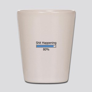 Shit Happening Progress Bar Shot Glass