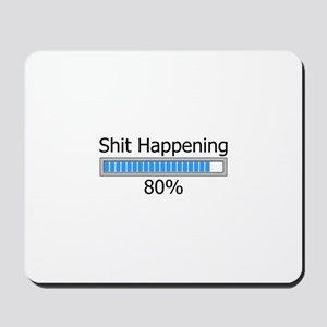 Shit Happening Progress Bar Mousepad
