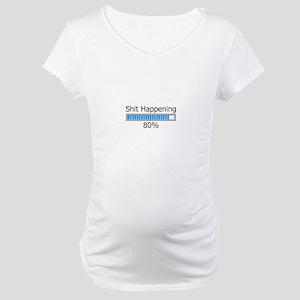 Shit Happening Progress Bar Maternity T-Shirt