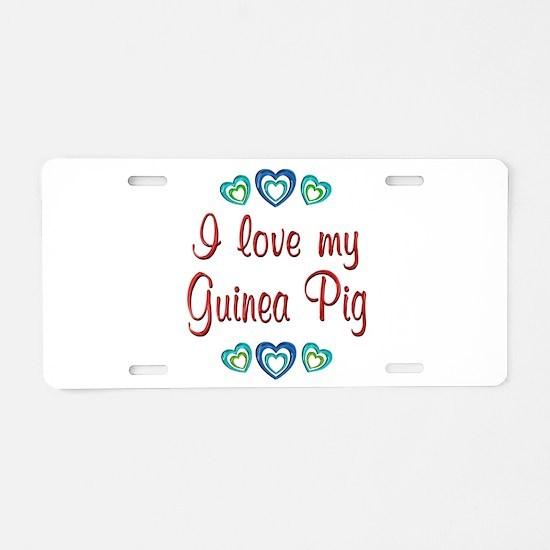 Love My Guinea Pig Aluminum License Plate