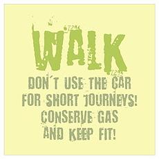 Walk - Conserve gas Poster