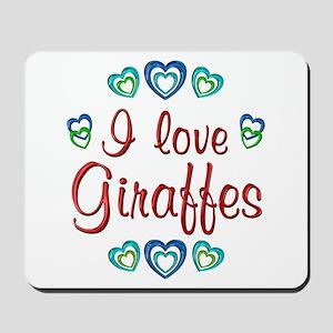 I Love Giraffes Mousepad