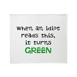 Idiot Green Throw Blanket