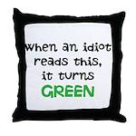 Idiot Green Throw Pillow