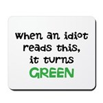 Idiot Green Mousepad